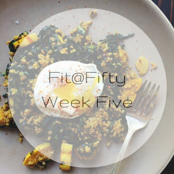 fit-at-fifty-week-five
