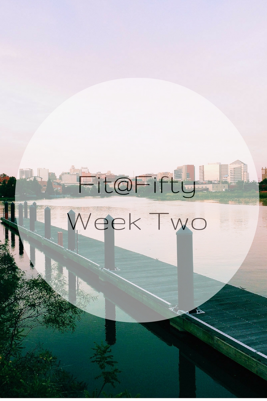 fit@fifty Week Two