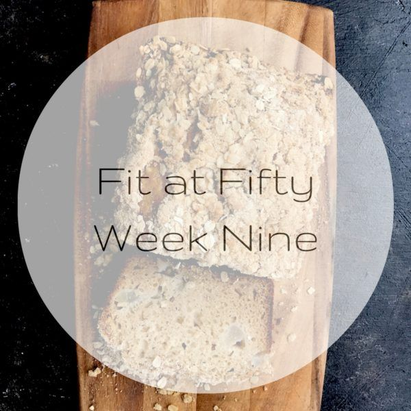 Fit at Fifty Week Nine