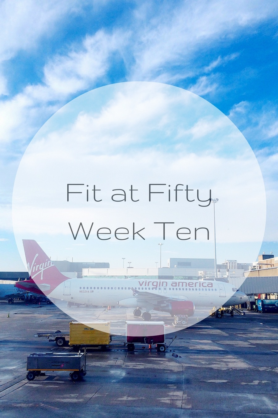 Fit at Fifty Week Ten