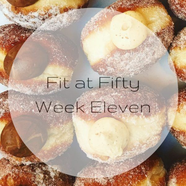 Fit at Fifty Week Eleven