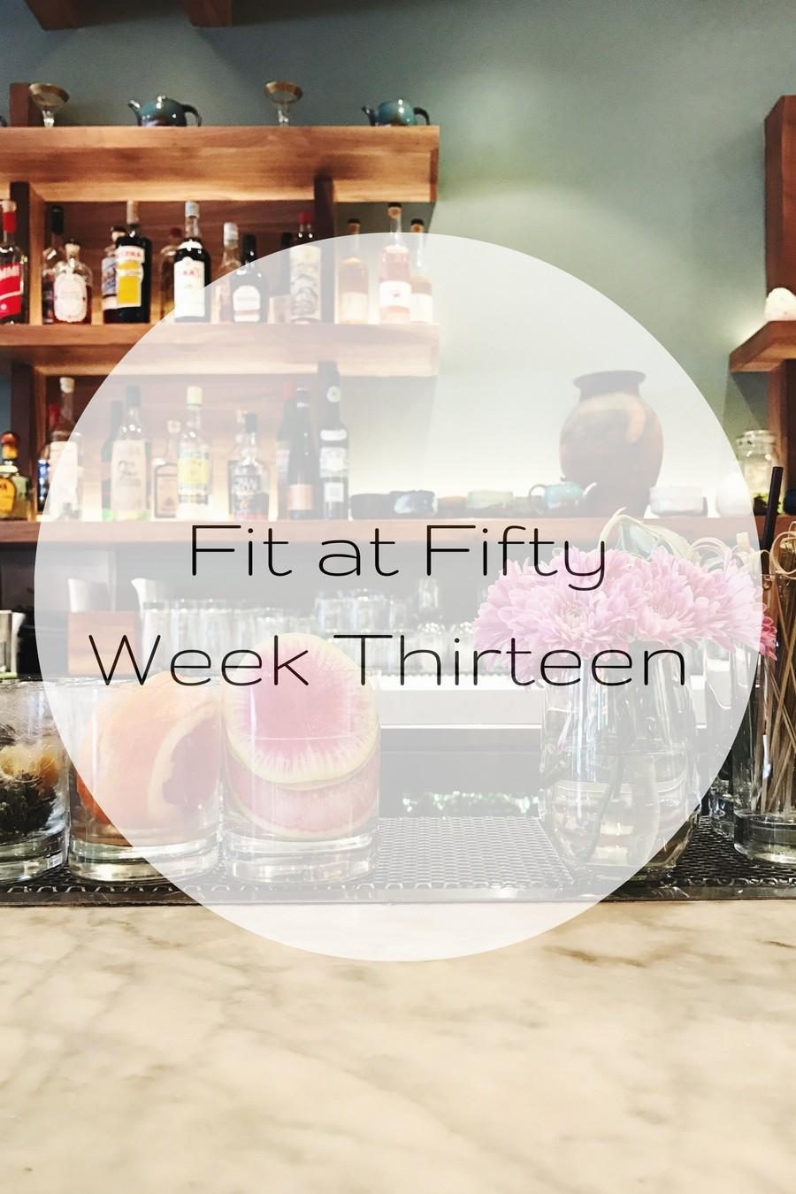 Fit at Fifty Week Thirteen