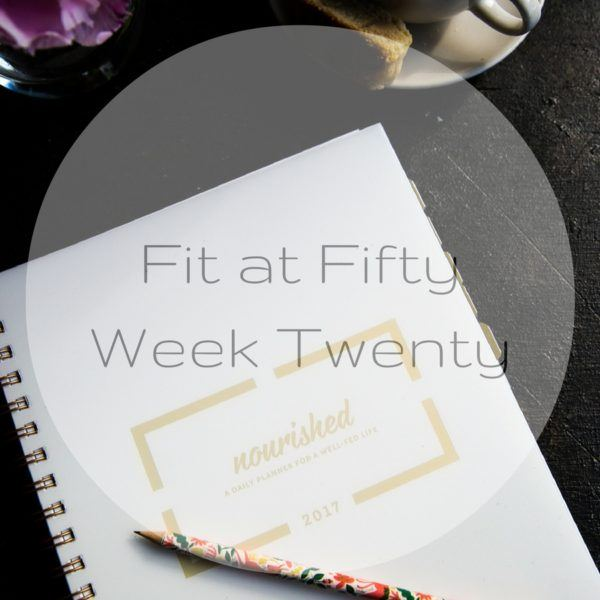 Fit at Fifty Week Twenty