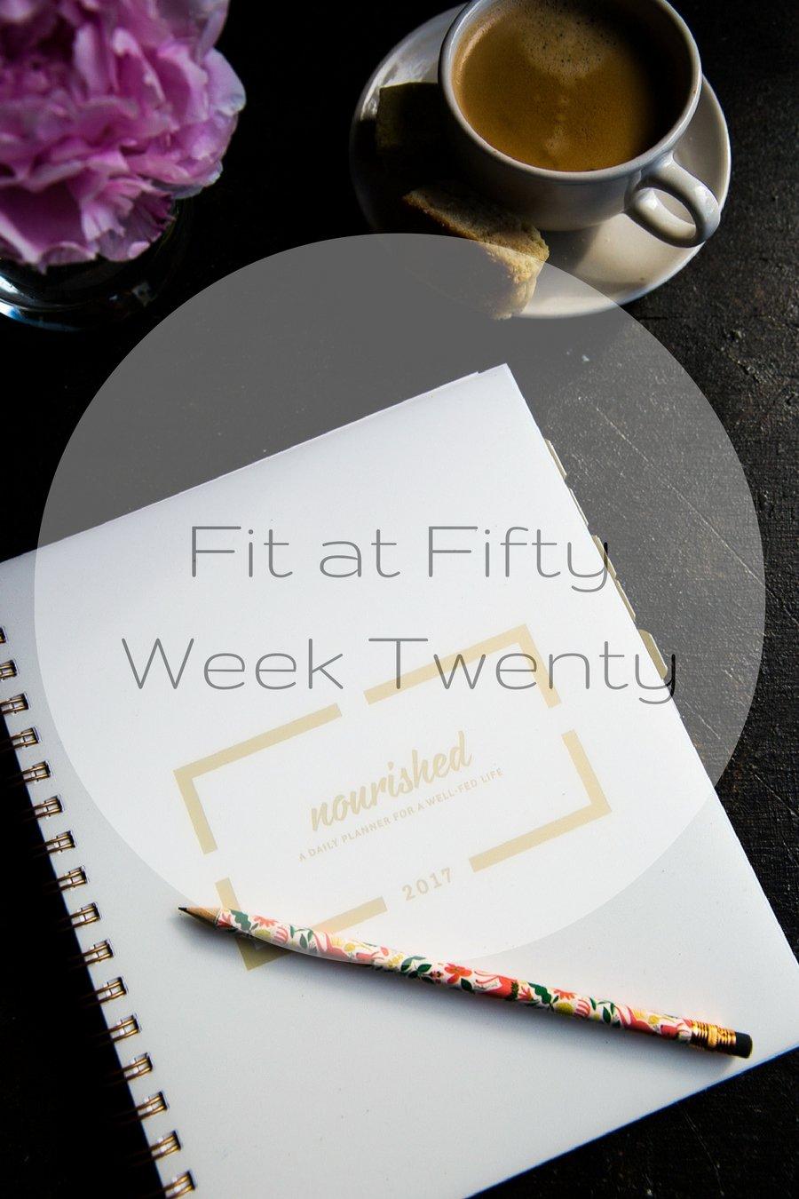 Fit at Fifty Week Twenty