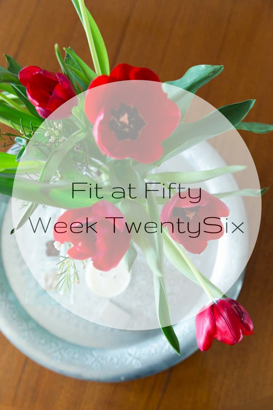 fit-at-fifty-week-twenty-six